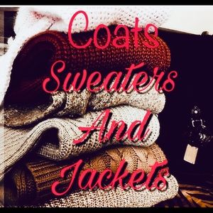 Coats, Sweaters and Jackets of all kinds